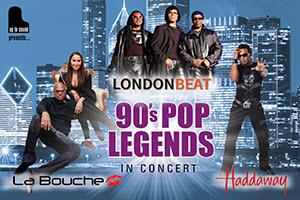 90s Legends Concert – Haddaway, Londonbeat, La Bouche