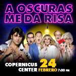 A Oscuras Me Da Risa en Chicago, A Oscuras Me Da Risa Boletos, Eventos en Chicago, Eventos Latino, Copernicus Center Chicago, 2/24/2019, teatro de comedia