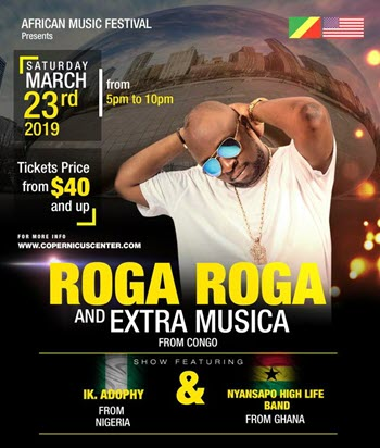 African Music Festival 2019, Roga Roga & Extra Musica, NYANSAPO HIGHLIFE BAND, Ik Adophy & De-Meritable Band, Live Reggae music in Chicago, Live Concerts in Chicago, Copernicus Center, Republic of Congo in Chicago, Sylvere Malonga, African Music Festival tickets