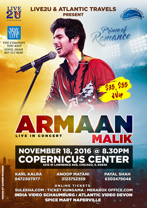 The Prince Of Romance, ARMAAN MALIK, Indian singer, Hindi music, hindi concert, chicago, Copernicus center, 11/18/2016, hindi event, Hindustani Classical Music, Indian events chicago, live concerts chicago