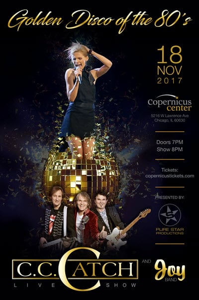 Golden Disco of The 80's, CC Catch, CC Catch and Joy, 11/18/2017, Live Chicago concerts, disco music, 80s disco, Chicago events, Copernicus Center, CC Catch tickets