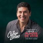 Dr. Cesar Lozano, Cesar Lozano, Por el Placer de Vivir, 2017, Chicago eventos, Conferencia Cesar Lozano, Cesar Lozano Boletos, Dr Lozano Sepiembre Chicago
