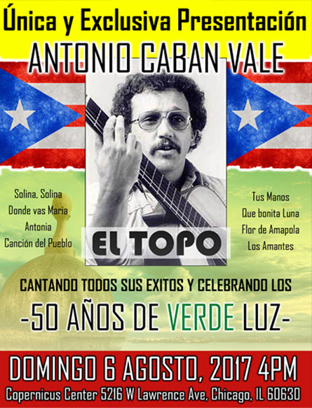 El Topo en Chicago, Antonio Caban Vale, 50 Años de Verde Luz de Monte y Mar, Copernicus Center, ArtBiz, Eventos latinos, latinos Chicago, concierto en vivo, Boletos para El topo, Chicago