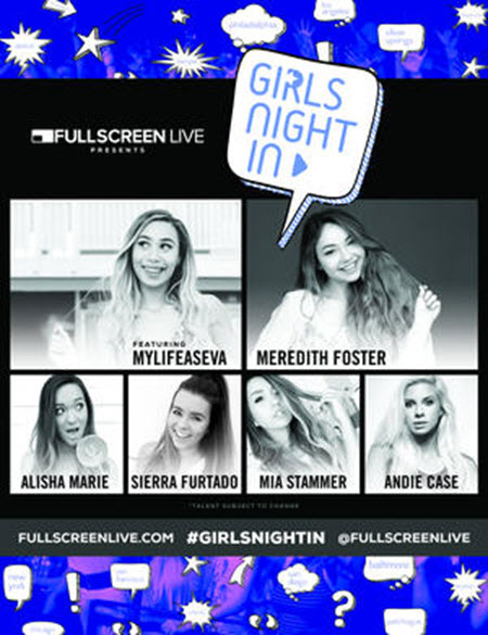 Fullscreen Live, Girls' Night In, MyLifeAsEva, Fullscreen Live Presents: Girls' Night In, Meredith Foster, Alisha Marie, Mia Stammer, Andie Case, Chicago Events, Chicago Comedy, comedy, YouTube, YouTube MyLifeAsEva, Chicago, Copernicus Center, Sierra Furtado