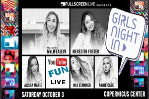 Fullscreen Live, Girls' Night In, MyLifeAsEva, Fullscreen Live Presents: Girls' Night In, Meredith Foster, Alisha Marie, Mia Stammer, Andie Case, Chicago Events, Chicago Comedy, comedy, YouTube, YouTube MyLifeAsEva, Chicago, Copernicus Center