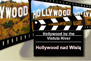 Hollywood by the Vistula River