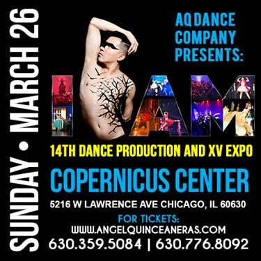 Angel Quinceaneras, Expo Chicago, I am Dance production , Chicago Dance show , Copernicus Center , Quinceaneras Dance show, Expo Quinceaneras, Fashion Quinceaneras, Angel Novoa, Dancers, Sunday March 26, AQ Dancers, Angel Quinceaneras 14th Dance Show, Dance Show, Angel Quinceaneras Tickets