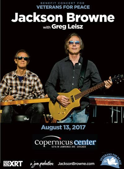 jackson browne, greg leisz, veterans for peace, chicago events, live chicago concert, Copernicus Center, Jackson Browne tickets