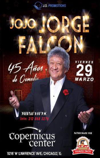 JO JO Jorge Falcon, Jorge Falcón Chicago, Jorge Falcón 2019, Comedia chicago, 3/29/2019, Eventos en Chicago, Eventos Latino, Copernicus Center Chicago