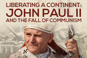John Paul II – Fall of Communism