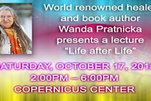 Life after Life, #Spirituality, Wanda Pratnicka, Spirituality, Healer, Chicago, Self improvement, lecture, Know the Truth and Be Free, Copernicus Center