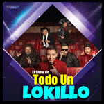 El Show De Lokillo, Comediante Lokillo, Humorista Lokillo. Lokillo En Chicago. Copernicus Center, Eventos en Chicago, Eventos Latino, conciertos latinos, boletos lokillo, 4/27/2018