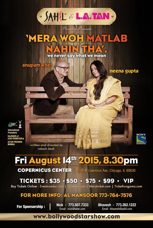 MERA WOH MATLAB NAHIN THA, Anupam Kher, anupam kher play, Bollywood play, Chicago, Copernicus Center, hindi events, hindi stage drama, hindi stage play, mera woh matlab nahi tha, Neena Gupta