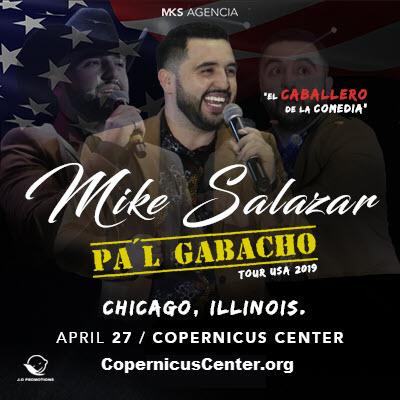 Mike Salazar en Chicago , El caballero de la comedia, Mike Salazar gira USA 2019 , Mike Salazar Pa´l Gabacho tour USA 2019, Eventos en Chicago, Eventos Latino, comedia latinos, Copernicus Center Chicago, 2019-04-27