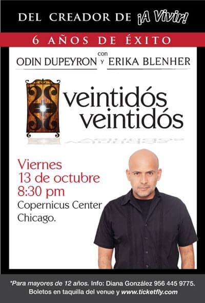 Odin Dupeyron, Dupeyron, Veintidos Veintidos, A Vivir, Copernicus Center, obra, Odin Octubre Chicago