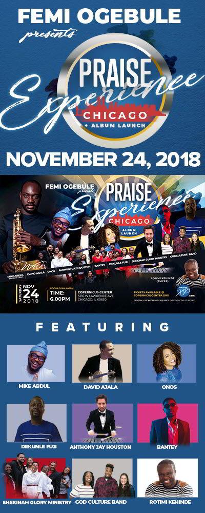 Femi Ogebule, praise experience, worship music, African music, African Praise, Gospel Jazz, Mike Abdul, Midnight Crew, Dekunle Fuji, Shekinah Glory Ministry, Onos, Bantey, GodCulture Band, Copernicus Center Chicago