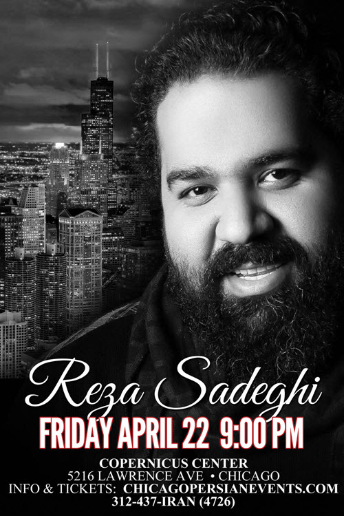 Reza Sadeghi, Persian concert, Chicago Events, Iranian Concert, 4/22/2016, Persian pop, Live Concert, Persian events, Chicago, Farsi concert, Farsi, Meshki range eshgheh, Copernicus Center