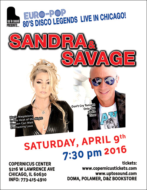 SANDRA & SAVAGE, 80's music, 80s, Chicago, Chicago Events, Disco, Don't Cry Tonight, EVENTO ITALIANO, imprezy w chicago, italo, Italo Disco, koncerty, Live Concert, Live Music, Maria Magdalena, Only You, polskie imprezy, Roberto Zanetti, Sandra, Sandra Ann Lauer, Savage, World Music, Wydarzenia