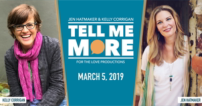 Tell Me More with Jen Hatmaker & Kelly Corrigan, Tell Me More, Jen Hatmaker, Kelly Corrigan, Women's Event in Chicago, Girl's Night Out, For the Love, Copernicus Center Chicago, Chicago Events, 03/5/2019
