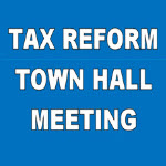Tax Reform Town Hall Meeting