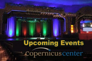 Copernicus Center, upcoming events, chicago events, live concerts, theater chicago, symphony chicago, Copernicus Tickets