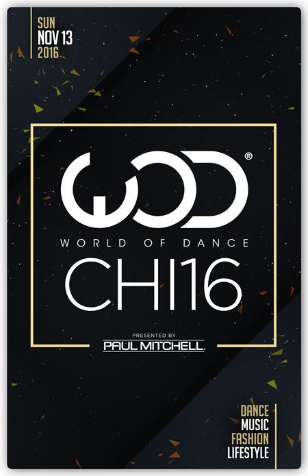 World of Dance, world of dance Chicago, chicago, 2016, Urban Dance Festival, dance events, WoD, wod chicago, World of Dance Chicago 2016, Paul Mitchell, Fresh Empire, world of dance chicago tickets, Copernicus Center