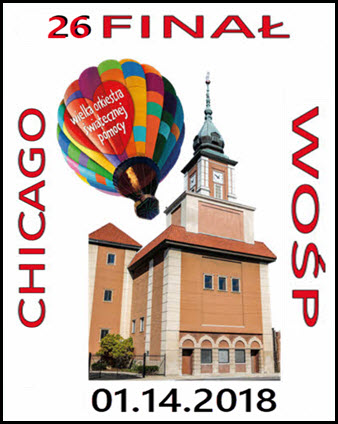 WOSP 2018, 1/14/2018, 26 FINAŁ, centrum Kopernik, Chicago Events, Copernicus Center, Free Event, fundraiser, imprezy w chicago, JERZY OWSIAK, polonia, polskie imprezy, SZTAB CHICAGO, WIELKA ORKIESTRY ŚWIĄTECZNEJ POMOCY, Wydarzenia, Final Wielkiej Orkiestry, Final Wielkiej Orkiestry Swiatecznej Pomocy Chicago, WOSP Chicago