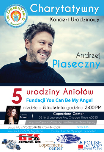 Andrzej Piaseczny in Chicago, You Can Be My Angel Foundation, Concerts in Chicago, Kaeyra live, Andrzej Piaseczny at the Copernicus Center, Koncert Charytatywny Fundacji You Can Be My Angel, Piec Lat Aniolow, Copernicus Center Chicago, 5 Urodziny Aniolow, Polskie Wydarzenia w Chicago, polskie koncerty