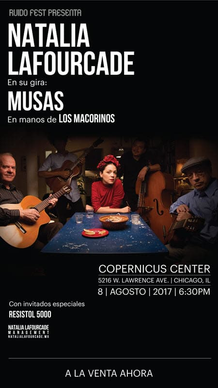 Natalia Lafourcade, Musas En Manos De Los Macorinos, Hasta la Raíz, Nunca Es Suficiente , Ruido Fest, Chicago Events, Latino events, Copernicus Center, Natalia Lafourcade tickets