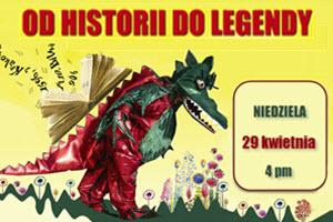 Od Historii Do Legendy