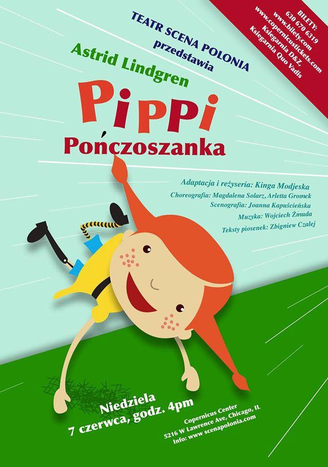Pippi Pończoszanką, pippi ponszoszanka, Dzień Dziecka, Pippi, Chicago, Musical Pippi, Kinga Modjeska, Teatr Scena Polonia, Copernicus Center