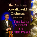 Anthony Kawalkowski, AKO, Anthony Kawalkowski Orchestra, Christmas, classical music, Christmas concert, classical concert, Holiday concert, Christmas concert, Christmas music, Love and Peace of Christmas, Love & Peace of Christmas, Wayne Messmer, live orchestra, Chicago